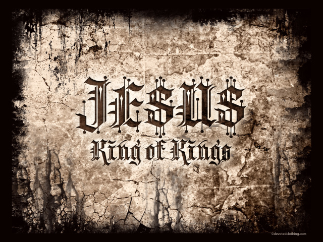 Jesus King Of Kings 壁紙画像