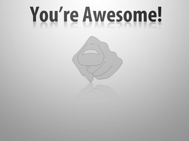 You Are Awesome 壁紙画像